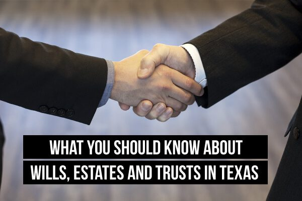 Two people shaking hands in the background with the words What You Should Know About Wills, Estates, and Trusts in Texas