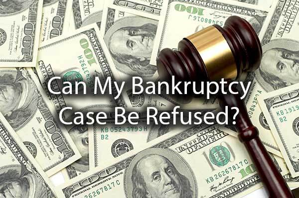 "A pile of money with a gavel and the words, ""can my bankruptcy case be refused?"""