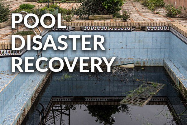 A pool after a natural disaster with the words, pool disaster recovery.