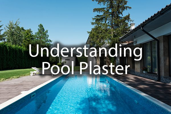 "A gorgeous shot of a lap pool with the words, ""Understanding Pool Plaster."""