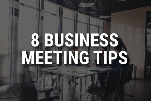 """A meeting room with the words, """"8 business meeting tips."""""""