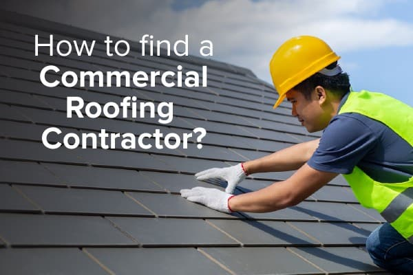 A roofing specialists putting together a commercial roof with the words, how to find a commercial roofing contractor.