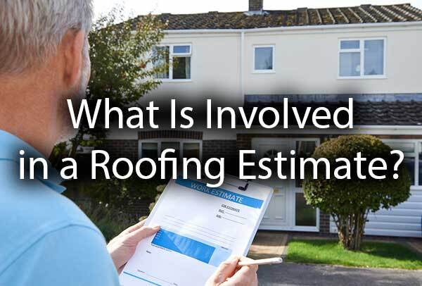 "An estimator looking at the roof with the words, ""What Is Involved In a Roofing Estimate?"""