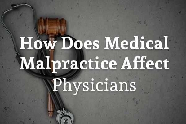 A gavel with a stethoscope with the words, how does medical malpractice affect physicians.