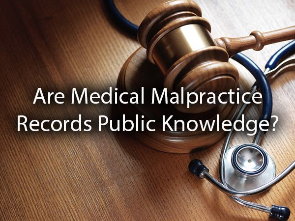 A gavel and a stethoscope with the words, are medical malpractice records public knowledge?