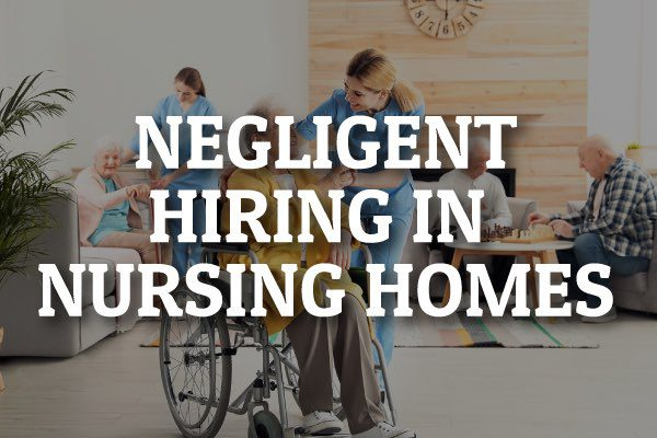 "A nurse and an elderly individual talking with the words, ""negligent hiring in nursing homes."""