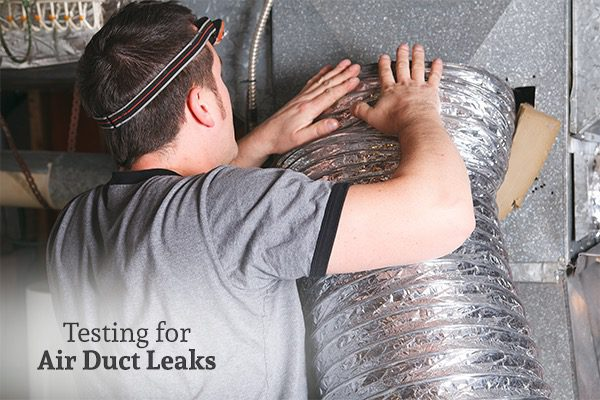 An HVAC specialist checking an air duct for leaks with the words, testing for air duct leaks.