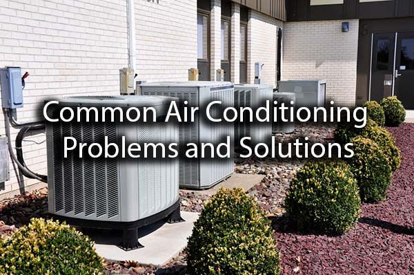 Outdoor AC Units with the words, common air conditioning problems and solutions.