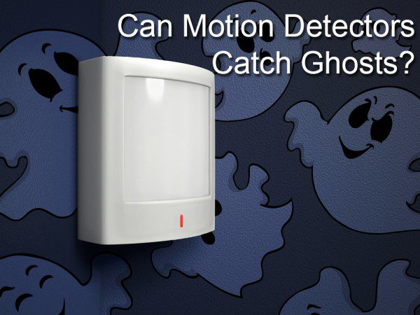 Cute ghosts surrounding a motion detector with the words, can motion detectors catch ghosts?