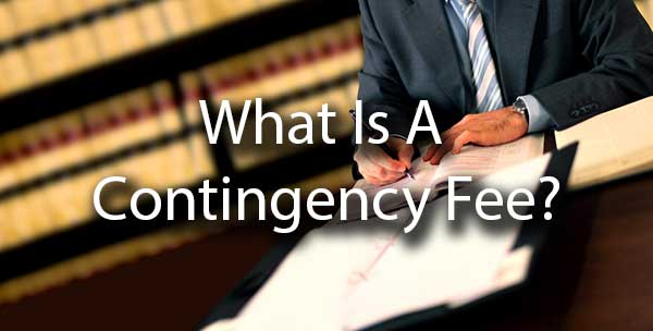 "A lawyer working on a document with the words, ""what is a contingency fee?"""