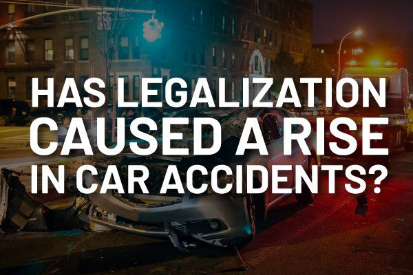 "A photo of an accident with the words, ""has legalization caused a rise in car accidents?"""