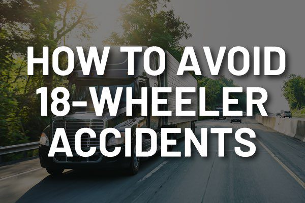 "An 18-Wheeler Driving down the road with the words, ""how to avoid 18-wheeler accidents."""