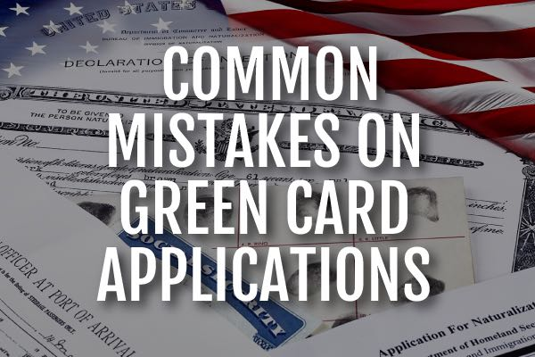 """Legal documents with the words, """"common mistakes on green card applications."""""""