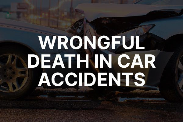 """A car accident with the words, """"wrongful death in car accidents."""""""